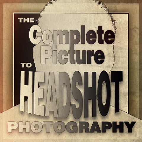 The Complete Picture to Headshot Photography by Orange County Headshot Photographer