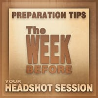 Headshot Session Preparation Basics: The Week Before by Orange County Headshots